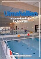 Uimahallien ja kosteiden tilojen hygieniaopas